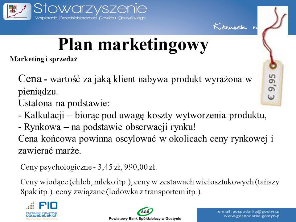 Plan marketingowy Marketing i sprzedaż. Cena - wartość za jaką klient nabywa produkt wyrażona w pieniądzu.
