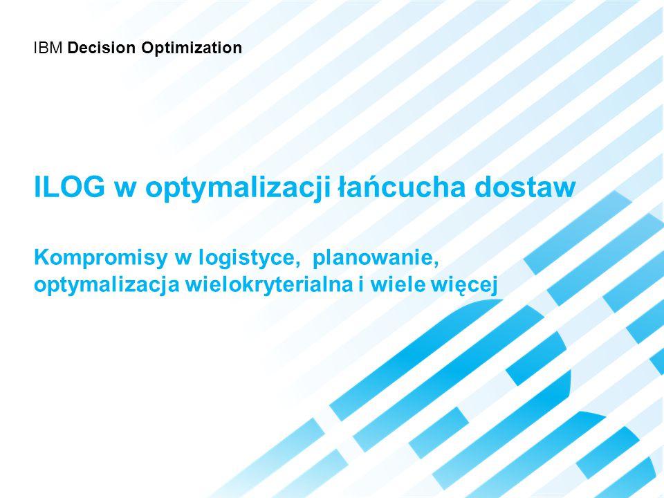 ILOG w optymalizacji łańcucha dostaw