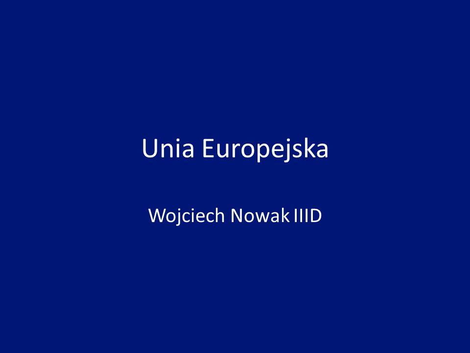 Unia Europejska Wojciech Nowak IIID