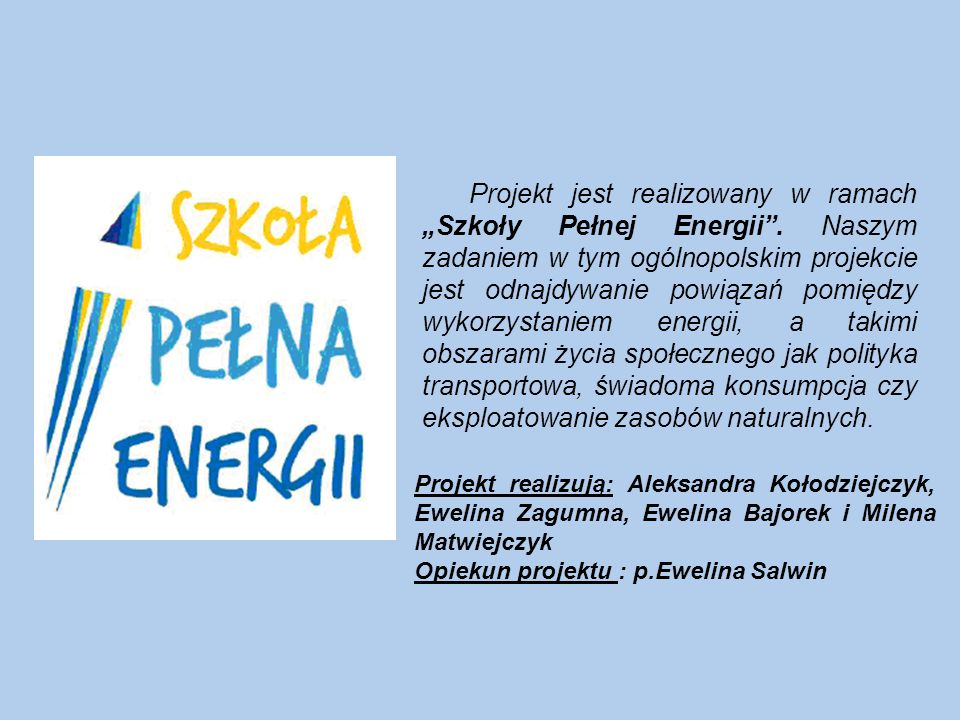 """Projekt jest realizowany w ramach """"Szkoły Pełnej Energii"""