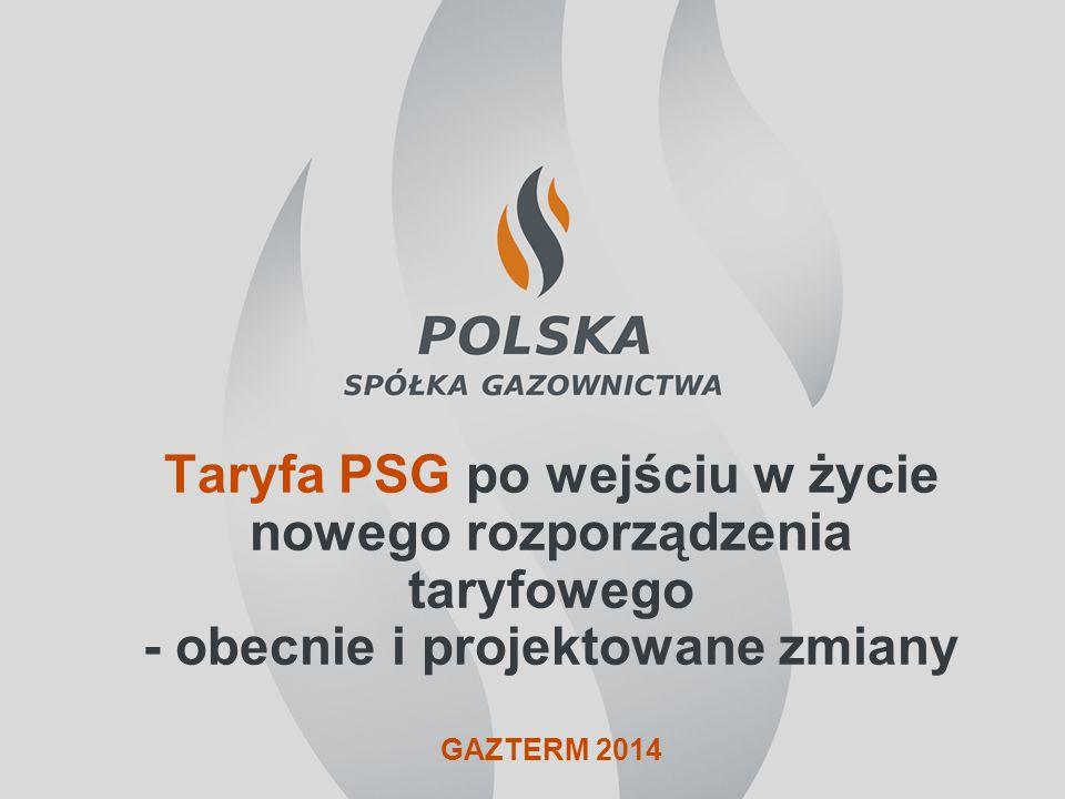 Taryfa PSG po wejściu w życie nowego rozporządzenia taryfowego - obecnie i projektowane zmiany GAZTERM 2014