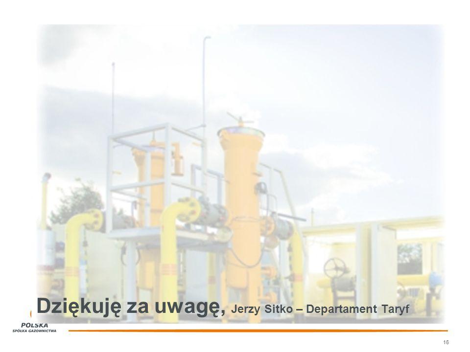 Dziękuję za uwagę, Jerzy Sitko – Departament Taryf