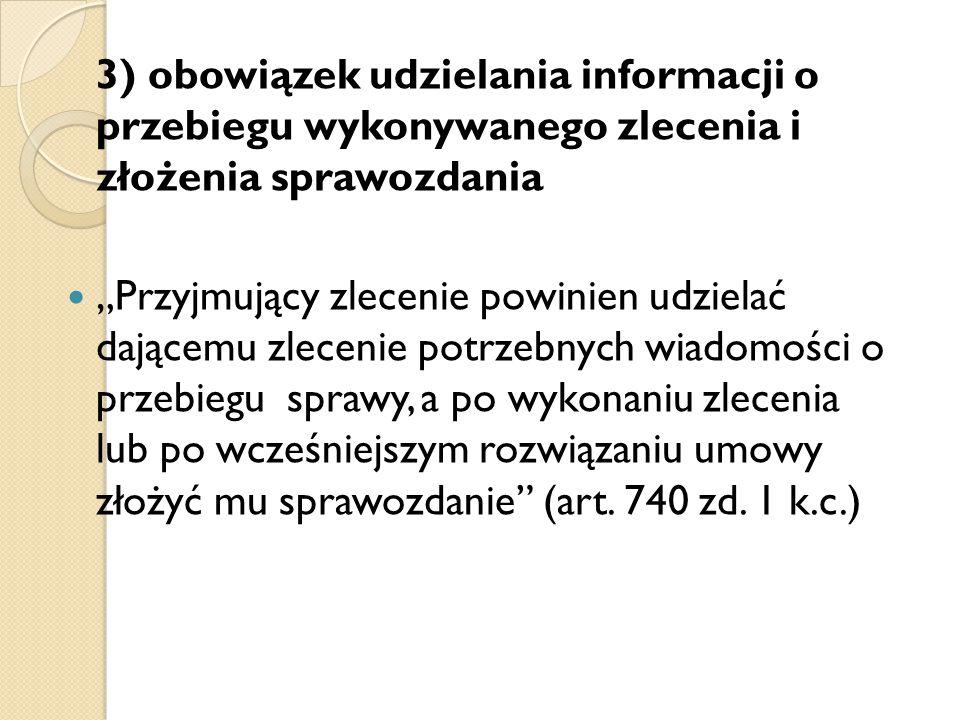 3) obowiązek udzielania informacji o przebiegu wykonywanego zlecenia i złożenia sprawozdania