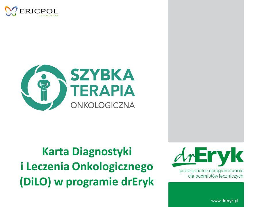 Karta Diagnostyki i Leczenia Onkologicznego (DiLO) w programie drEryk