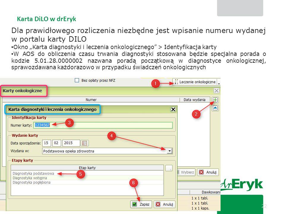 Karta DiLO w drEryk Dla prawidłowego rozliczenia niezbędne jest wpisanie numeru wydanej w portalu karty DILO.
