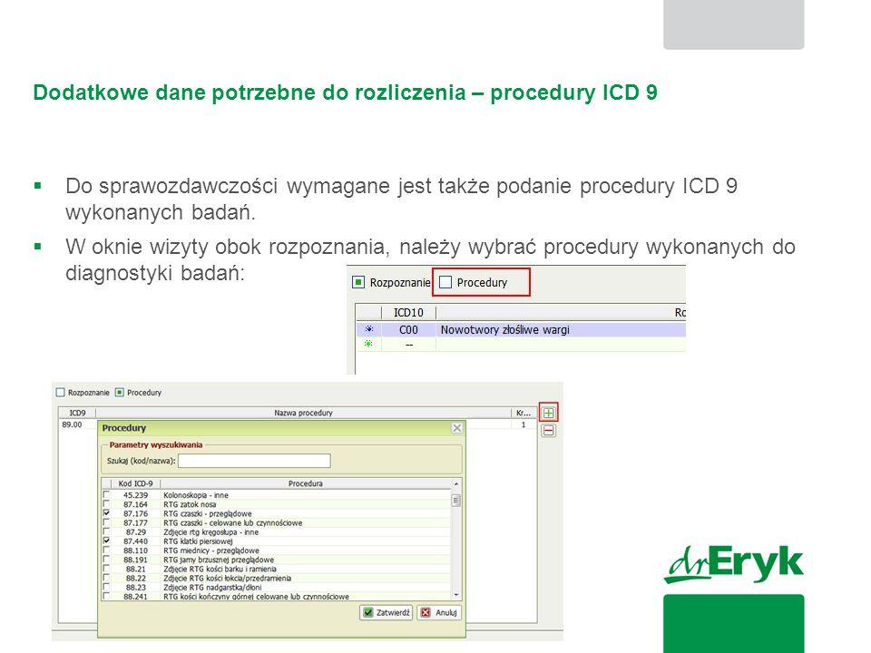 Dodatkowe dane potrzebne do rozliczenia – procedury ICD 9
