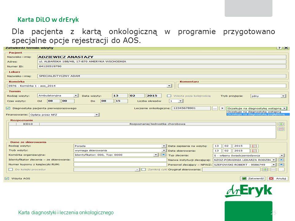Karta DiLO w drEryk Dla pacjenta z kartą onkologiczną w programie przygotowano specjalne opcje rejestracji do AOS.