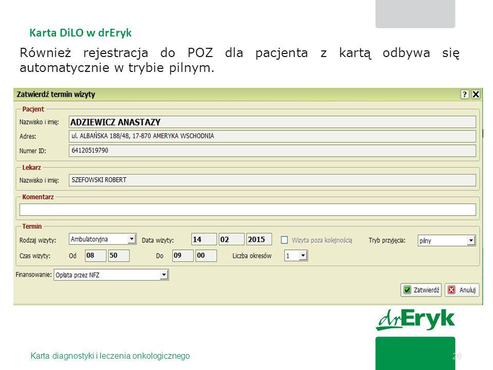 Karta DiLO w drEryk Również rejestracja do POZ dla pacjenta z kartą odbywa się automatycznie w trybie pilnym.