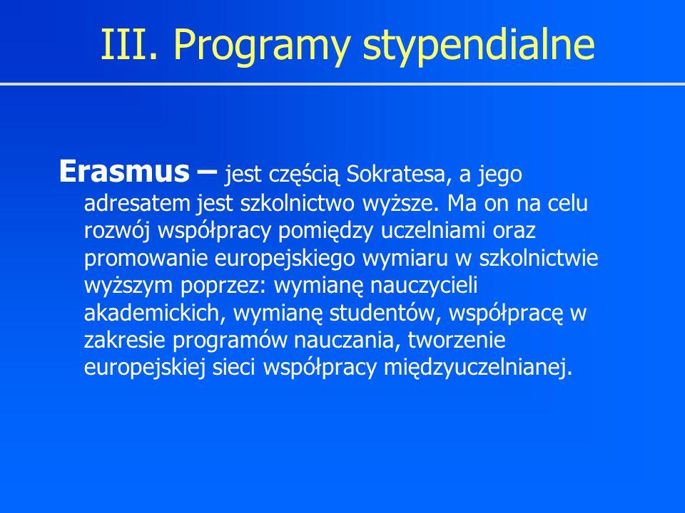 III. Programy stypendialne