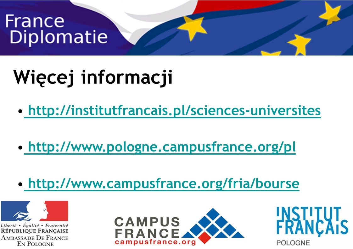 Więcej informacji http://institutfrancais.pl/sciences-universites