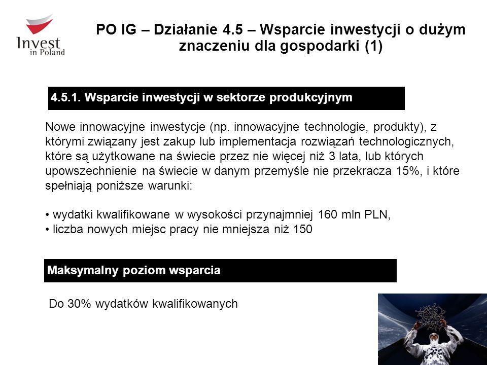PO IG – Działanie 4.5 – Wsparcie inwestycji o dużym znaczeniu dla gospodarki (1)