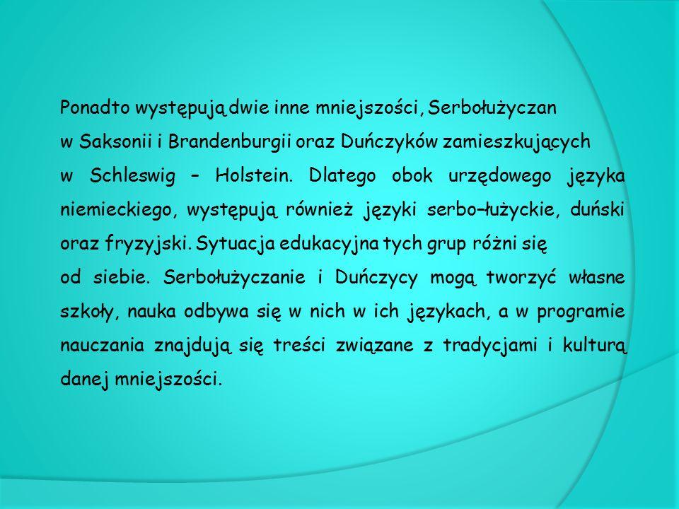 Ponadto występują dwie inne mniejszości, Serbołużyczan