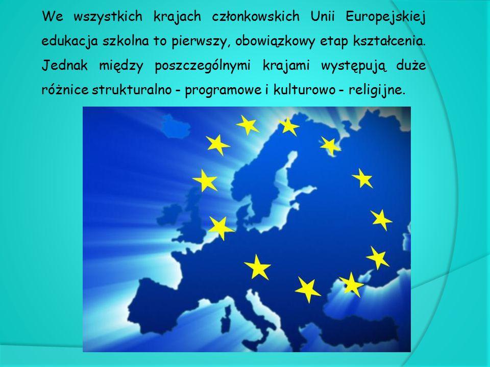 We wszystkich krajach członkowskich Unii Europejskiej edukacja szkolna to pierwszy, obowiązkowy etap kształcenia.