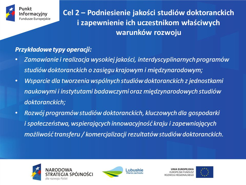 Cel 2 – Podniesienie jakości studiów doktoranckich i zapewnienie ich uczestnikom właściwych warunków rozwoju