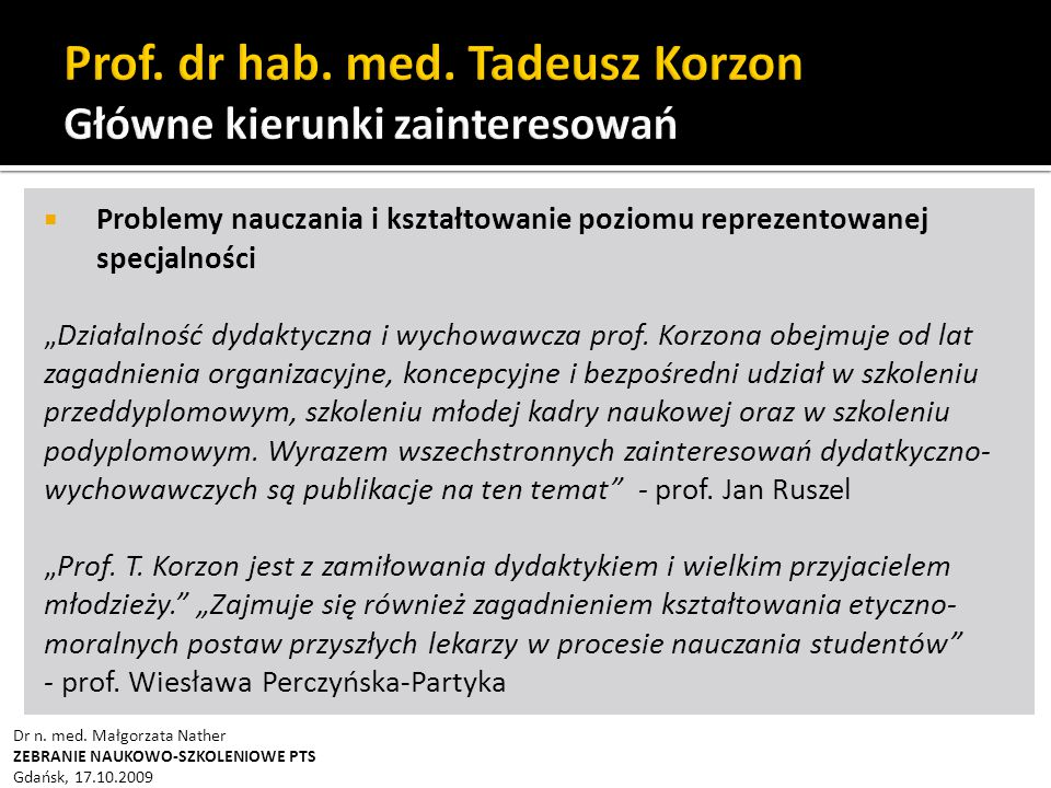 Prof. dr hab. med. Tadeusz Korzon Główne kierunki zainteresowań