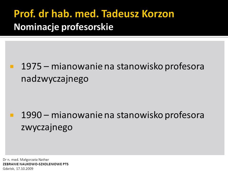 Prof. dr hab. med. Tadeusz Korzon Nominacje profesorskie