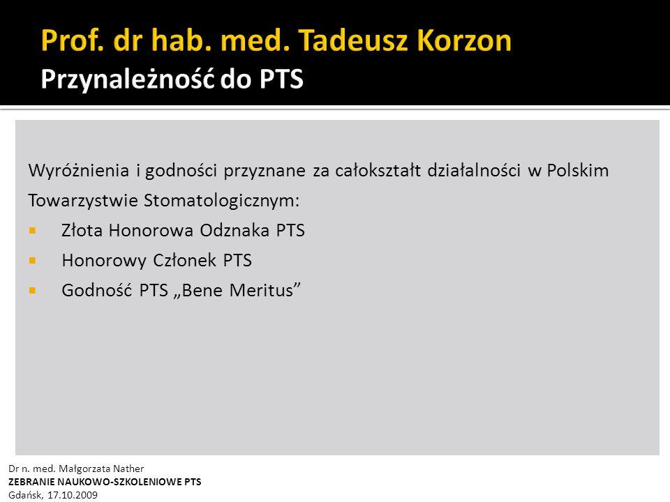 Prof. dr hab. med. Tadeusz Korzon Przynależność do PTS