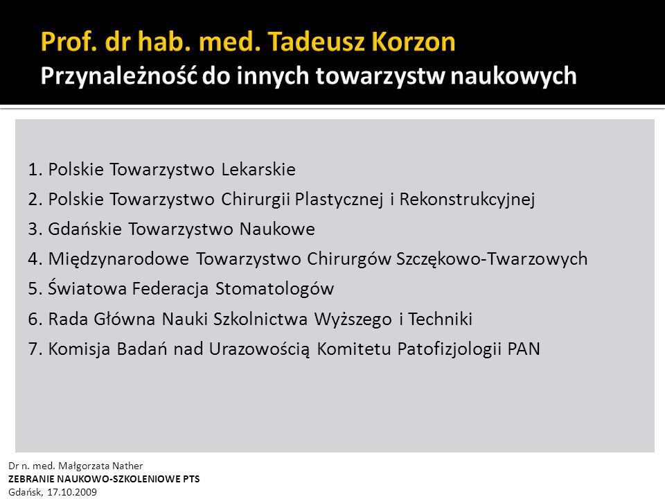 Prof. dr hab. med. Tadeusz Korzon Przynależność do innych towarzystw naukowych