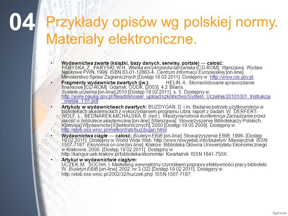 Przykłady opisów wg polskiej normy. Materiały elektroniczne.