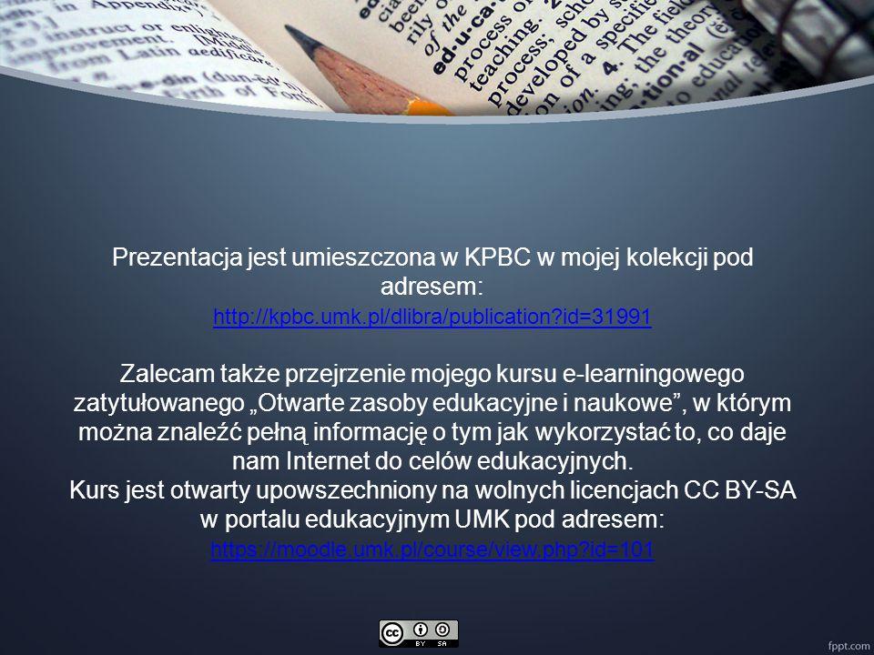 Prezentacja jest umieszczona w KPBC w mojej kolekcji pod adresem: