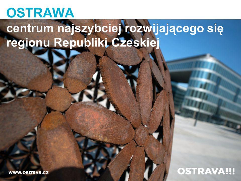 OSTRAWA centrum najszybciej rozwijającego się regionu Republiki Czeskiej