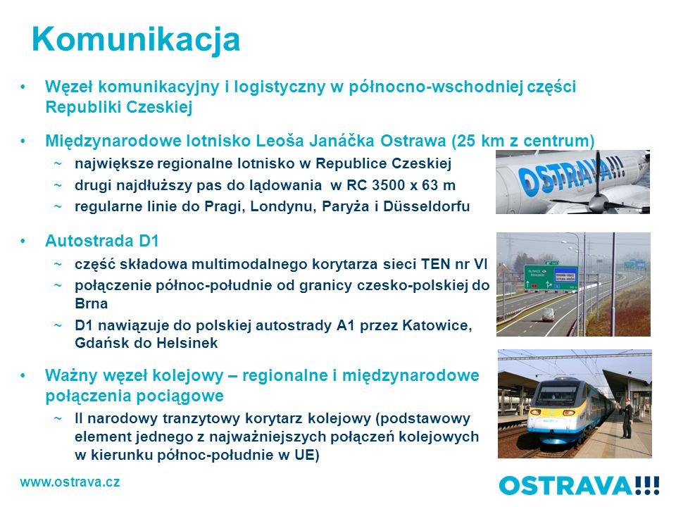 Komunikacja Węzeł komunikacyjny i logistyczny w północno-wschodniej części Republiki Czeskiej.