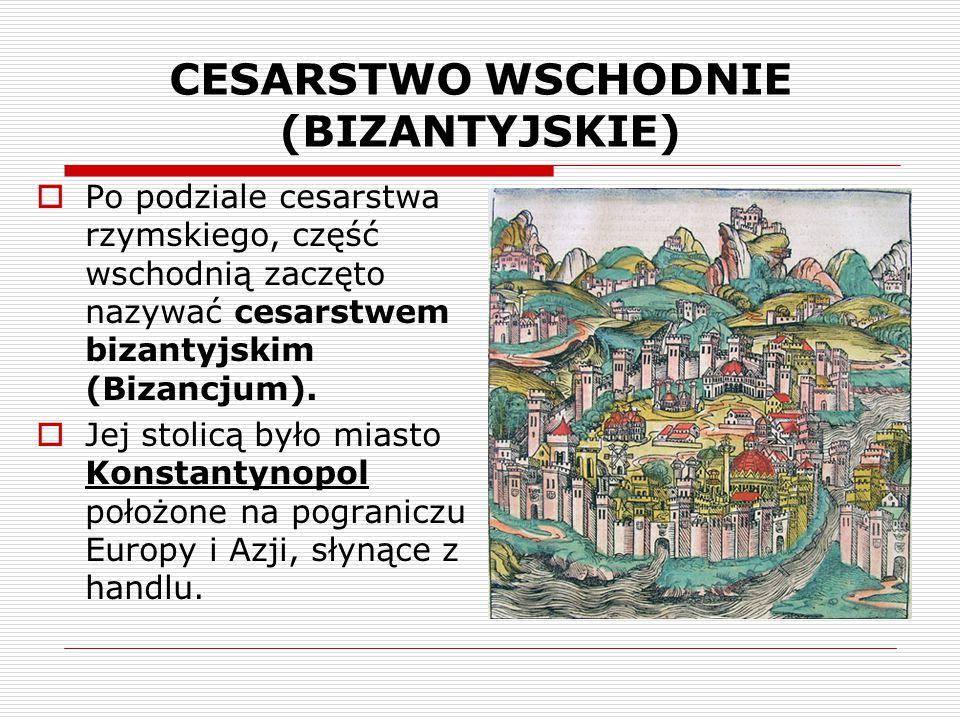 CESARSTWO WSCHODNIE (BIZANTYJSKIE)
