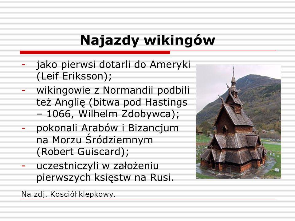 Najazdy wikingów jako pierwsi dotarli do Ameryki (Leif Eriksson);