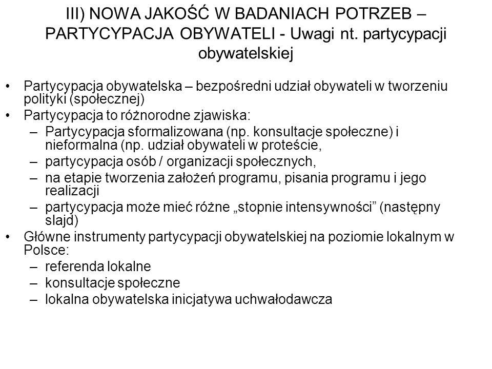 III) NOWA JAKOŚĆ W BADANIACH POTRZEB – PARTYCYPACJA OBYWATELI - Uwagi nt. partycypacji obywatelskiej