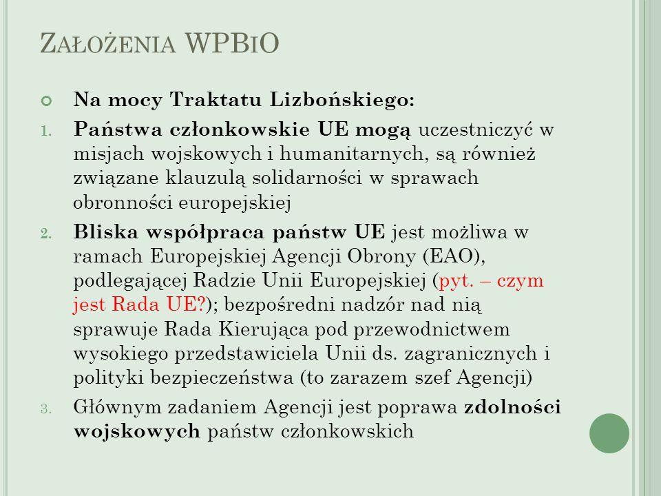 Założenia WPBiO Na mocy Traktatu Lizbońskiego: