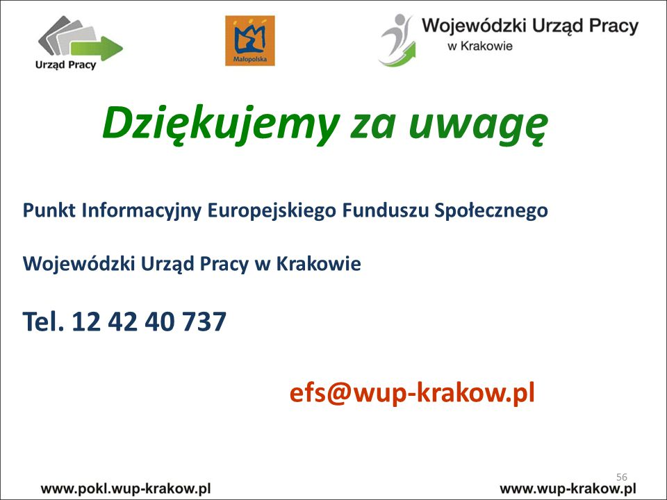 Dziękujemy za uwagę Tel. 12 42 40 737 efs@wup-krakow.pl