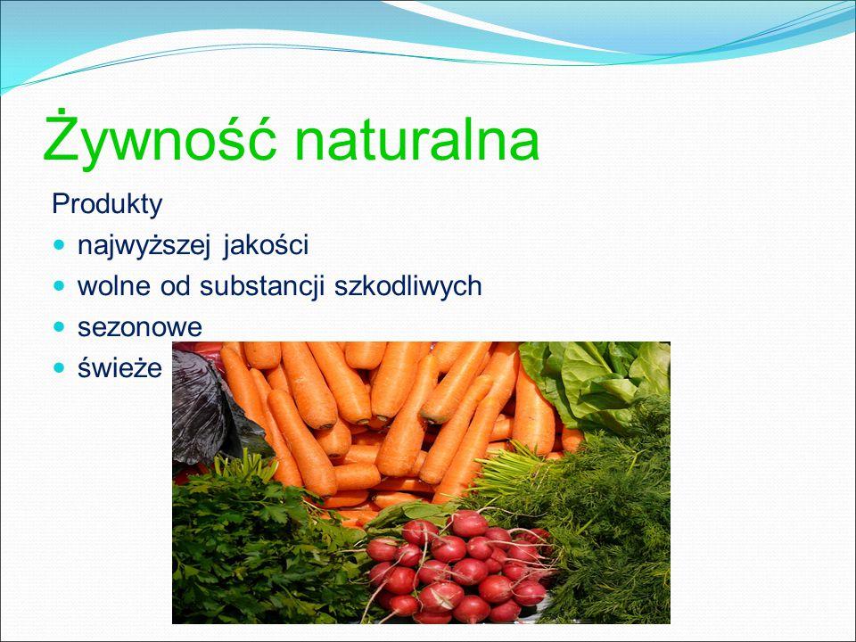 Żywność naturalna Produkty najwyższej jakości