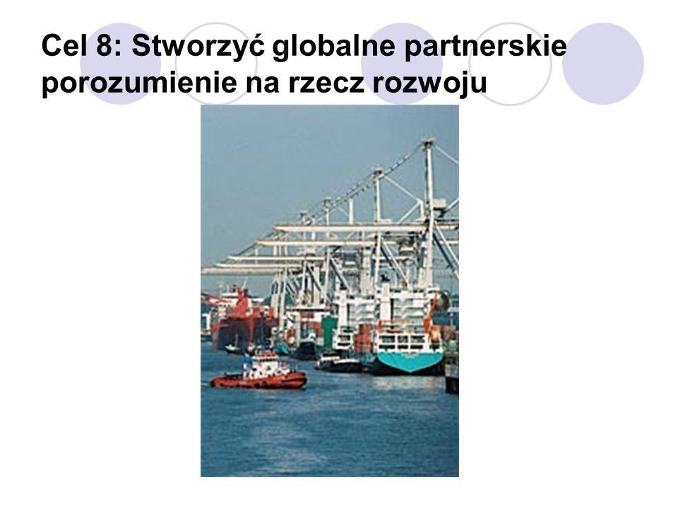 Cel 8: Stworzyć globalne partnerskie porozumienie na rzecz rozwoju