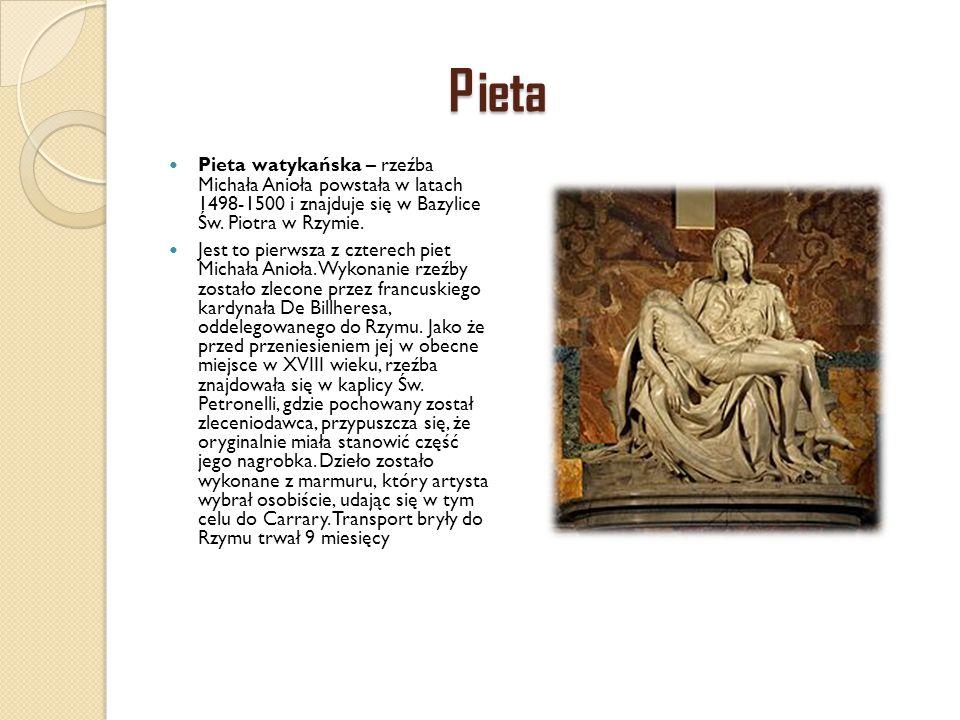 Pieta Pieta watykańska – rzeźba Michała Anioła powstała w latach 1498-1500 i znajduje się w Bazylice Św. Piotra w Rzymie.