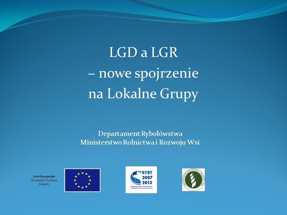 LGD a LGR – nowe spojrzenie na Lokalne Grupy