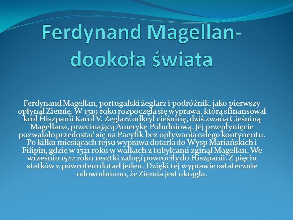 Ferdynand Magellan- dookoła świata