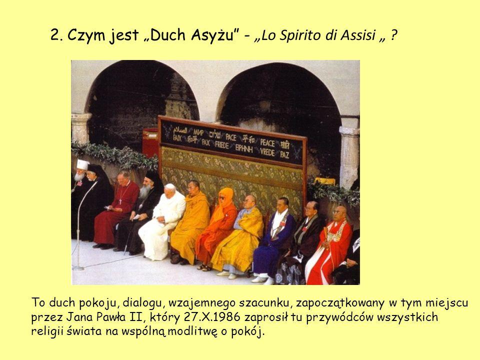 "2. Czym jest ""Duch Asyżu - ""Lo Spirito di Assisi """