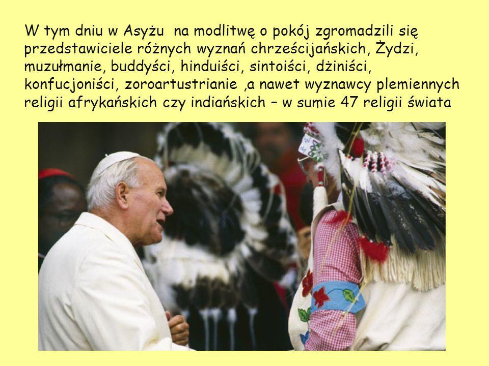 W tym dniu w Asyżu na modlitwę o pokój zgromadzili się przedstawiciele różnych wyznań chrześcijańskich, Żydzi, muzułmanie, buddyści, hinduiści, sintoiści, dżiniści, konfucjoniści, zoroartustrianie ,a nawet wyznawcy plemiennych religii afrykańskich czy indiańskich – w sumie 47 religii świata