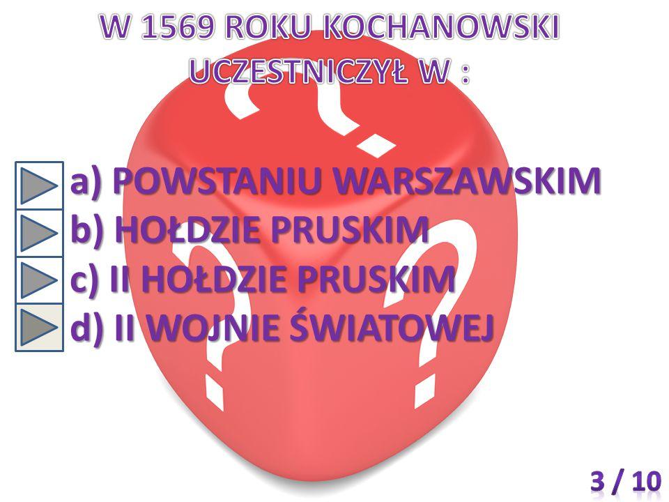 W 1569 ROKU KOCHANOWSKI UCZESTNICZYŁ W :