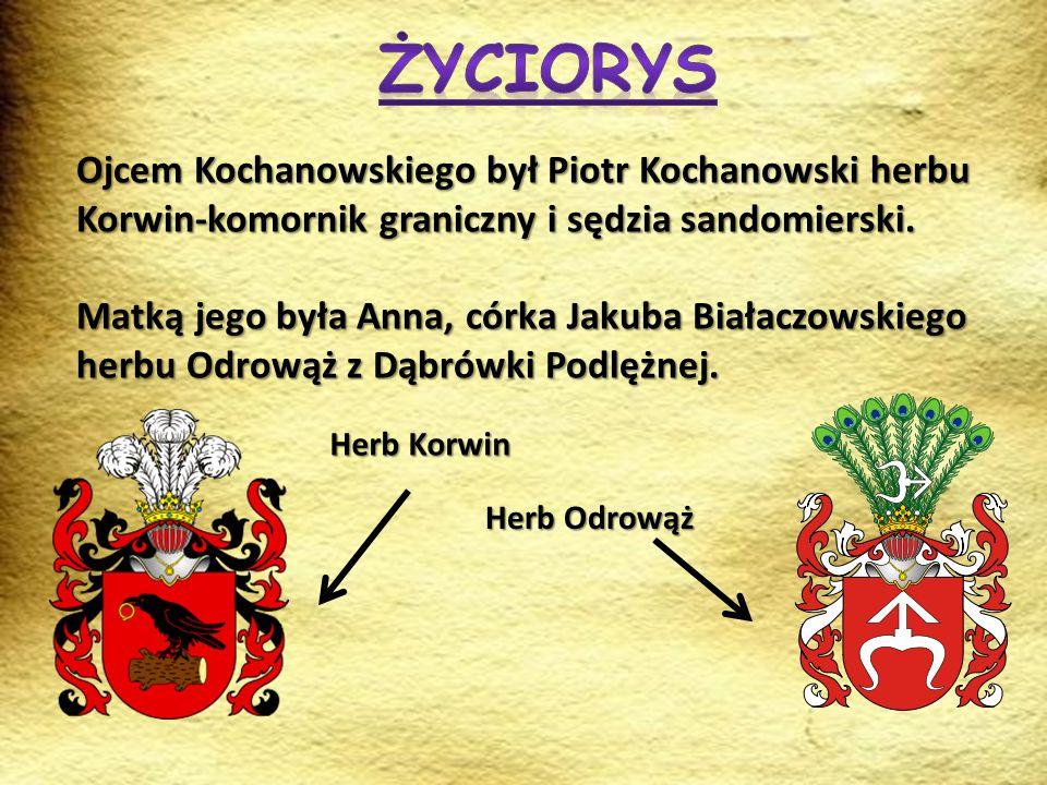 Życiorys Ojcem Kochanowskiego był Piotr Kochanowski herbu Korwin-komornik graniczny i sędzia sandomierski.