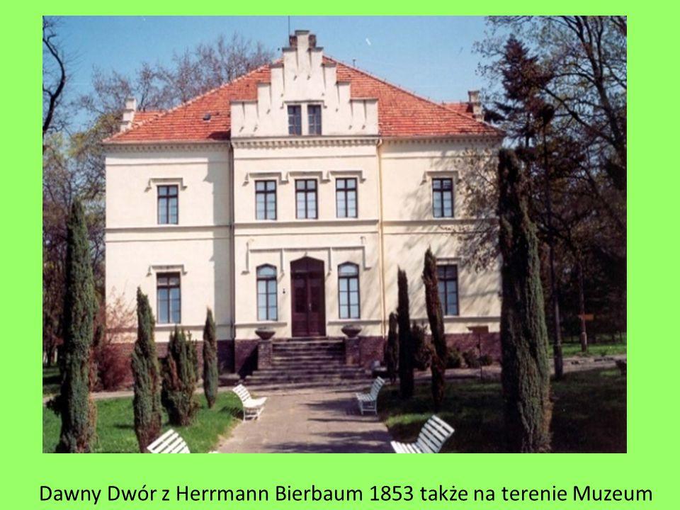 Dawny Dwór z Herrmann Bierbaum 1853 także na terenie Muzeum