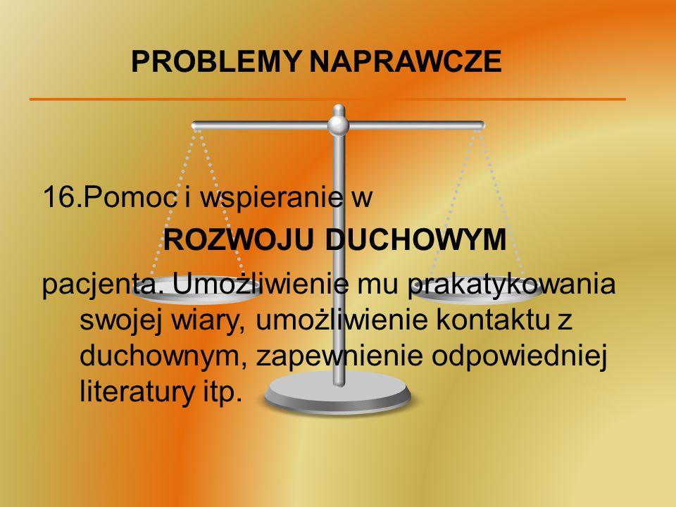 PROBLEMY NAPRAWCZE Pomoc i wspieranie w. ROZWOJU DUCHOWYM.
