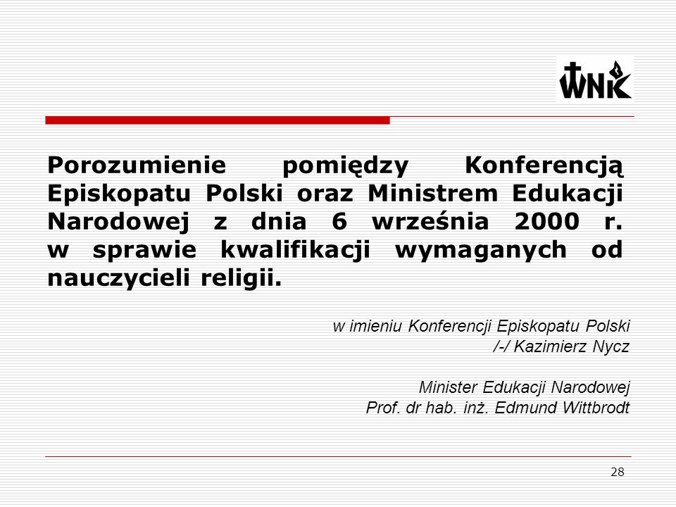 Porozumienie pomiędzy Konferencją Episkopatu Polski oraz Ministrem Edukacji Narodowej z dnia 6 września 2000 r. w sprawie kwalifikacji wymaganych od nauczycieli religii.