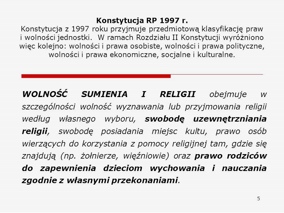 Konstytucja RP 1997 r. Konstytucja z 1997 roku przyjmuje przedmiotową klasyfikację praw i wolności jednostki. W ramach Rozdziału II Konstytucji wyróżniono więc kolejno: wolności i prawa osobiste, wolności i prawa polityczne, wolności i prawa ekonomiczne, socjalne i kulturalne.