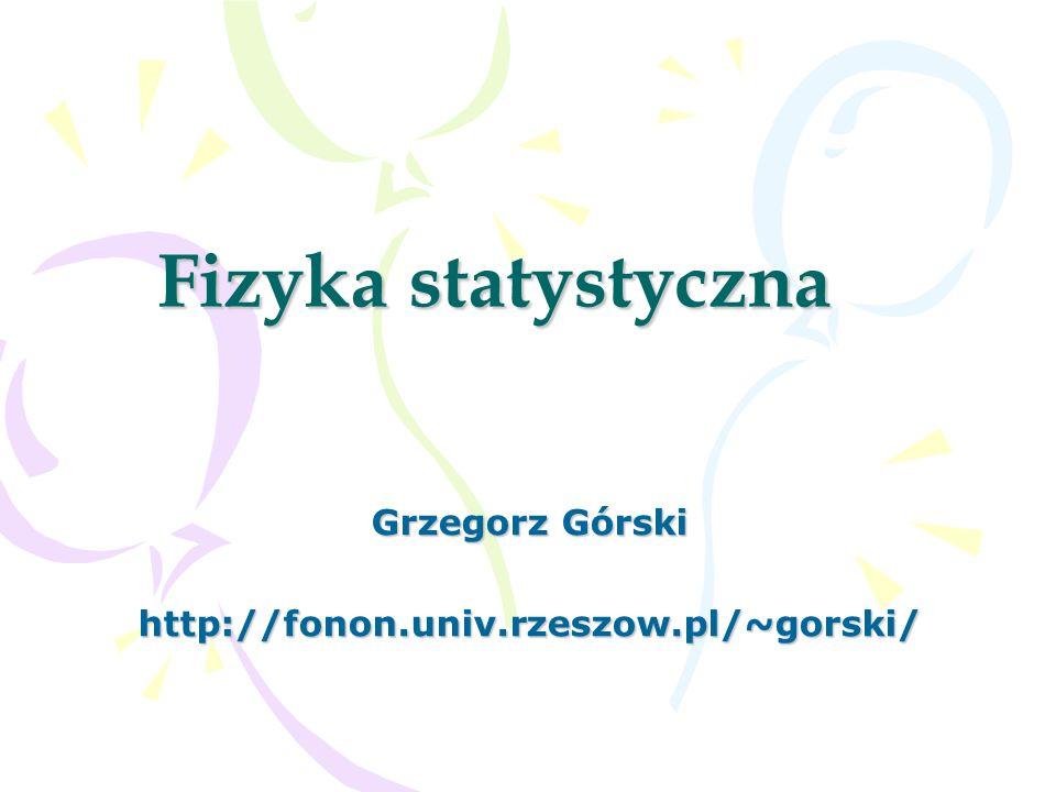 Grzegorz Górski http://fonon.univ.rzeszow.pl/~gorski/