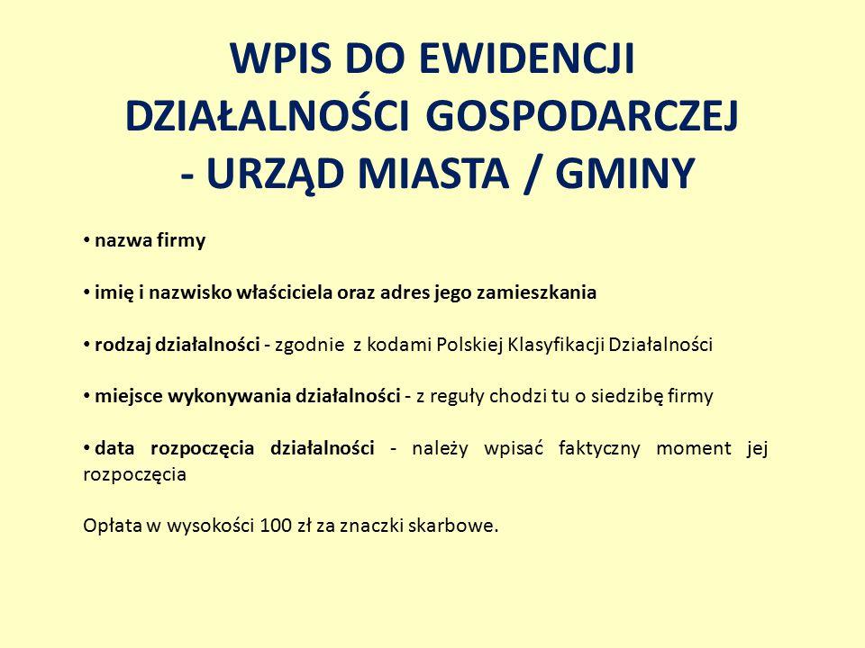 WPIS DO EWIDENCJI DZIAŁALNOŚCI GOSPODARCZEJ - URZĄD MIASTA / GMINY
