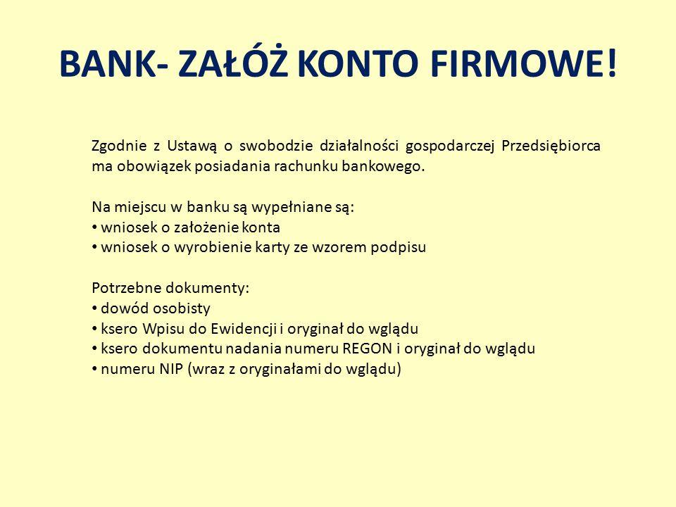 BANK- ZAŁÓŻ KONTO FIRMOWE!