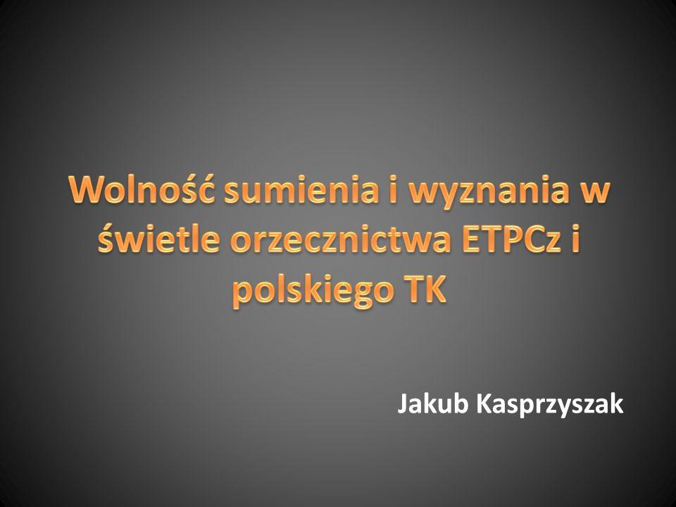 Wolność sumienia i wyznania w świetle orzecznictwa ETPCz i polskiego TK