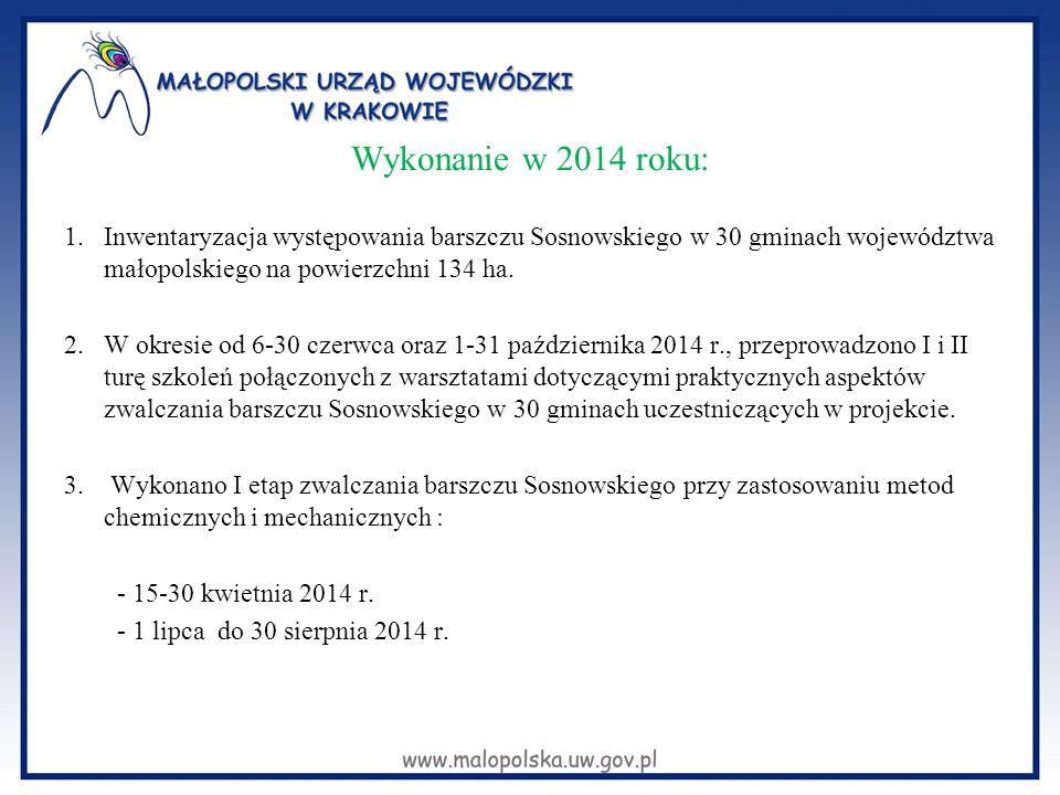 Wykonanie w 2014 roku: Inwentaryzacja występowania barszczu Sosnowskiego w 30 gminach województwa małopolskiego na powierzchni 134 ha.