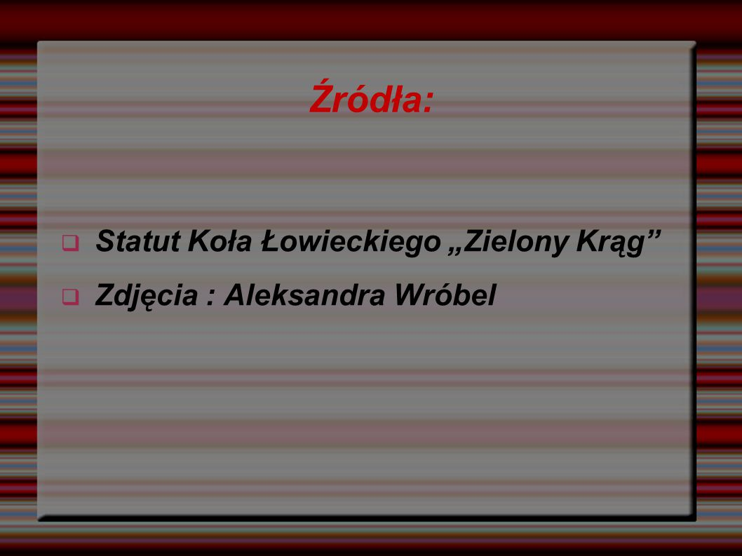 """Źródła: Statut Koła Łowieckiego """"Zielony Krąg"""